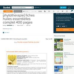 [botanique phytotherapie] fiches huiles essentielles complet 400 pages