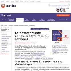 Phytothérapie sommeil : la phytothérapie et les troubles du sommeil