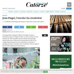 Jean Piaget, l'escola i la creativitat
