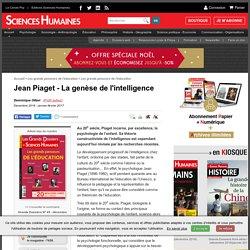 Jean Piaget - La genèse de l'intelligence