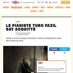Le pianiste turc Fazil Say acquitté