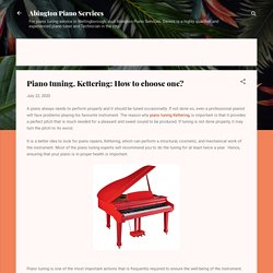 Piano tuning, Kettering: How to choose one?