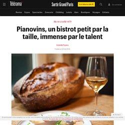Pianovins, un bistrot petit par la taille, immense par le talent - Sortir Grand Paris