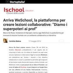 Arriva WeSchool, la piattaforma per creare lezioni collaborative
