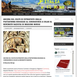 ANCORA SUL COLPO DI EXTRASTATO (DALLA PIATTAFORMA ROUSSEAU AL CORONAVIRUS A COLAO AL BEHEMOTH NAZISTA) Di Massimo Morigi