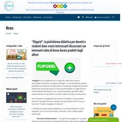 """""""Flipgrid"""": la piattaforma didattica per docenti e studenti dove creare interessanti discussioni con interventi video di breve durata prodotti dagli allievi"""