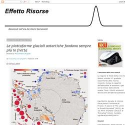Effetto Risorse: Le piattaforme glaciali antartiche fondono sempre più in fretta