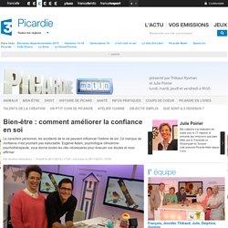 (Dont vidéo) France 3 Picardie - Bien-être : comment améliorer la confiance en soi
