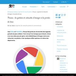 Picasa : la gestion et retouche d'images à la portée de tous
