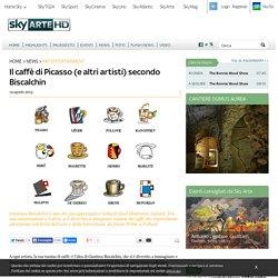 Il caffè di Picasso (e altri artisti) secondo Biscalchin
