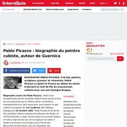 Pablo Picasso: biographie du peintre cubiste, auteur de Guernica
