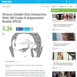Picasso Exhibit Gets Interactive With QR Codes & Augmented Reality [PICS]