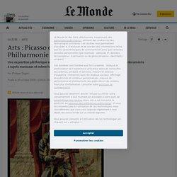 Arts: Picasso en chef d'orchestre à la Philharmonie de Paris