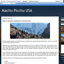 Machu Picchu USA: Enjoy an Adventure Trekking Tour to Machu Picchu