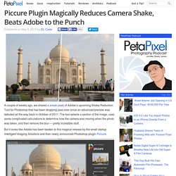 Piccure Plugin Magically Reduces Camera Shake, Beats Adobe to the Punch