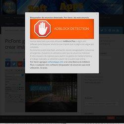 PicFont: genial utilidad web para crear imágenes con texto