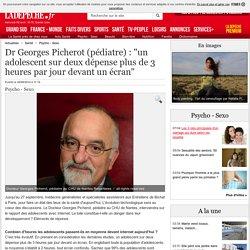 """Dr Georges Picherot (pédiatre) : """"un adolescent sur deux dépense plus de 3 heures par jour devant un écran"""" - 26/09/2014 - ladepeche.fr"""