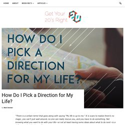 How Do I Pick a Direction for My Life?