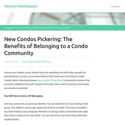 New Condos Pickering: The Benefits of Belonging to a Condo Community