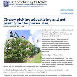 Cherry picking advertising and not paying for the journalism - S