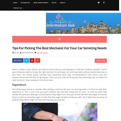 Tips For Picking The Best Mechanic For Your Car Servicing Needs