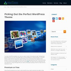 Picking Out the Perfect WordPress Theme - Get Web Clients