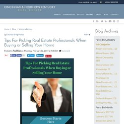Tips For Picking Real Estate Professionals When Selling Or Buyer A Home