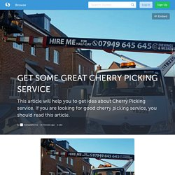 GET SOME GREAT CHERRY PICKING SERVICE (with image) · mohsplatforms
