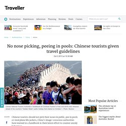 No nose picking, peeing in pools: Chinese tourists given travel guidelines