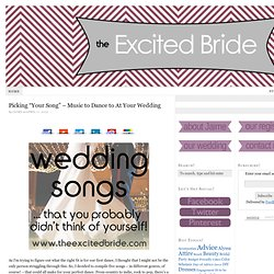 "Picking ""Your Song"" – Music to Dance to At Your Wedding — The Excited Bride - Denver Bridal Blog"