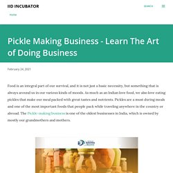Pickle Making Business - Learn The Art of Doing Business