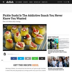 Pickle Sushi Video—Delish.com
