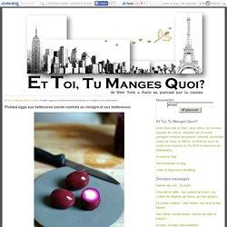 Pickled eggs aux betteraves (oeufs marinés au vinaigre et aux betteraves) - Et Toi, Tu Manges Quoi?