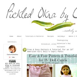 "Pickled Okra by Charlie: Free & Easy Pattern & Tutorial for an 18"" American Girl Doll's Capri Pants"