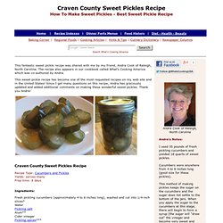 Sweet Pickles, How To Make Sweet Pickles, Craven County Sweet Pickles, Sweet Pickle Recipes