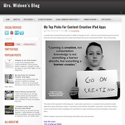 Mrs. Wideen's Classroom Blog: My Top Picks For Content Creation iPad Apps