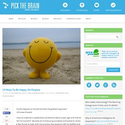 10 Ways To Be Happy, On Purpose | PickTheBrain | Motivation and Self...