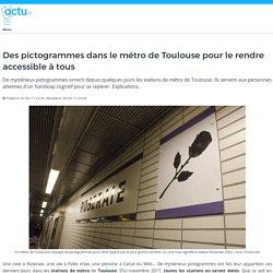 Des pictogrammes dans le métro de Toulouse pour le rendre accessible à tous