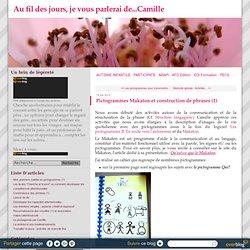 Pictogrammes Makaton et construction de phrases (1) - Au fil des jours, je vous parlerai de...Camille