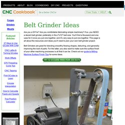 Belt Grinder Ideas
