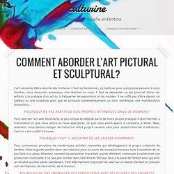 Comment aborder l'art pictural et sculptural?