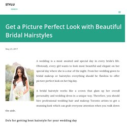 Get a Picture Perfect Look with Beautiful Bridal Hairstyles