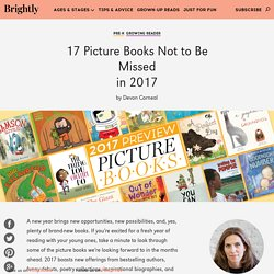 17 Picture Books Not to Be Missed in 2017