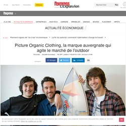 Picture Organic Clothing, la marque auvergnate qui agite le marché de l'outdoor