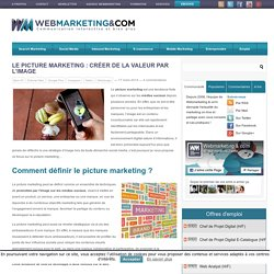 Le picture marketing : créer de la valeur par l'image