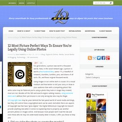 12 Most Picture Perfect Ways To Ensure You're Legally Using Online Photos