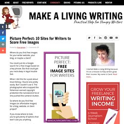 Picture Perfect: 10 Sites for Writers to Score Free Images