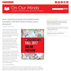 Must-read picture books and chapter books: Scholastic's Fall 2017 Online Preview (and a giveaway!)