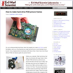 How to make hard drive PCB picture frames - Evil Mad Scientist L