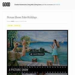 Picture Show: Fake Holidays - Picture Show
